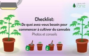Liste de contrôle: De quoi ai-je besoin pour commencer à cultiver du cannabis? Photos + Conseils [2021]