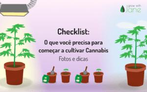 Lista de verificação: O que eu preciso para começar a cultivar Cannabis? Fotos + dicas [2021]
